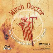 Play & Download The Wind Ensemble Music of Paul Richards: Witch Doctor by The University of Florida Wind Symphony | Napster