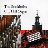 The Stockholm City Hall Organ by Various Artists