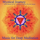 Play & Download Mystical Journey: Sacred Mantras for the 7 Chakras & Chanting Om with Thunder by Music For Meditation | Napster