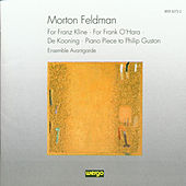Play & Download Morton Feldman: Chamber Music (For Franz Kline /  +) by Ensemble Avantgarde | Napster