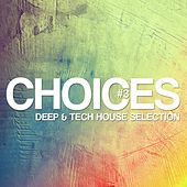 Choices - Deep & Tech House Selection #3 by Various Artists