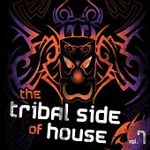 Play & Download The Tribal Side House, Vol. 7 by Various Artists | Napster