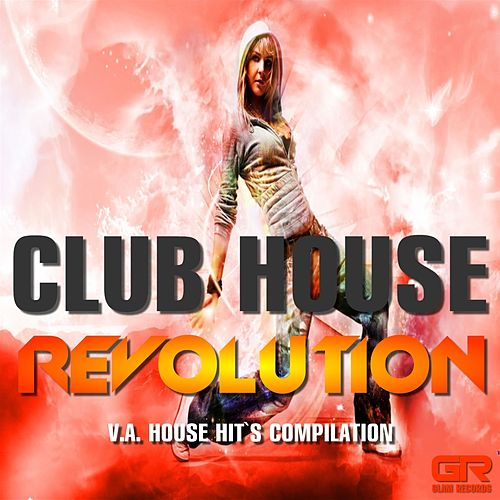 Play & Download House Revolution (House Hit's Compilation) by Various Artists | Napster
