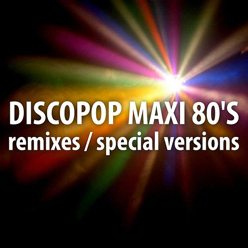 Play & Download Discopop Maxi 80's (Remixes / Special Versions) by Various Artists | Napster