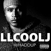Play & Download Whaddup by LL Cool J | Napster