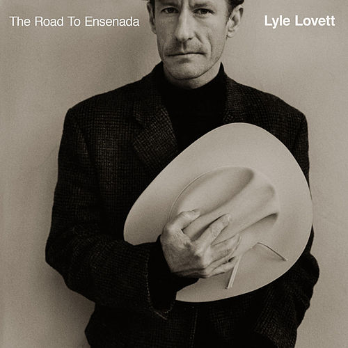 The Road To Ensenada by Lyle Lovett