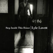 Play & Download Step Inside This House by Lyle Lovett | Napster