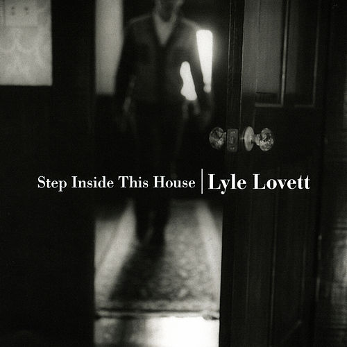 Step Inside This House by Lyle Lovett