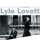 I Love Everybody von Lyle Lovett