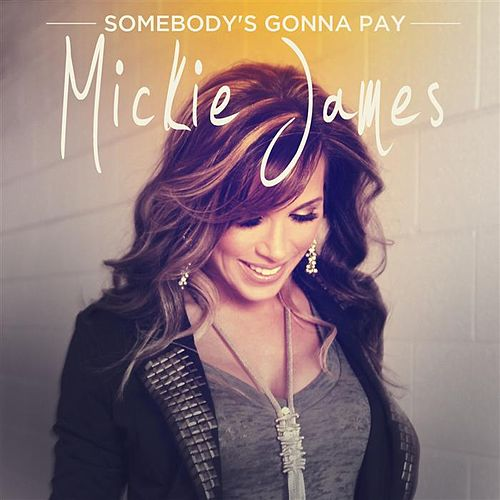 Play & Download Somebody's Gonna Pay by Mickie James | Napster