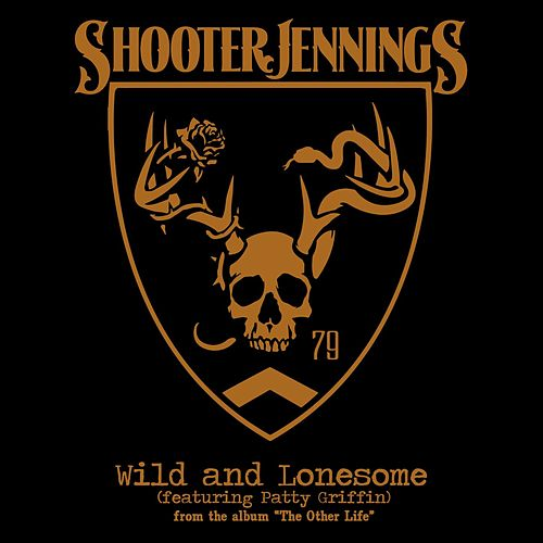 Wild & Lonesome by Shooter Jennings