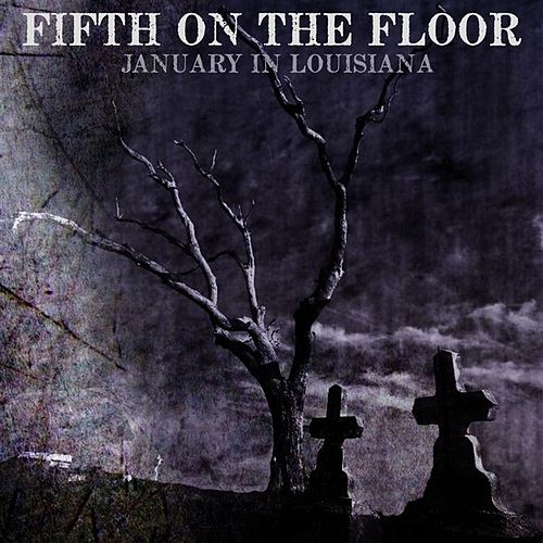 Play & Download January In Louisiana by Fifth on the Floor | Napster