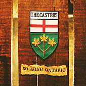 Play & Download So Long Ontario by The Castros | Napster