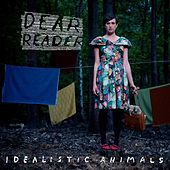 Play & Download Idealistic Animals by Dear Reader | Napster