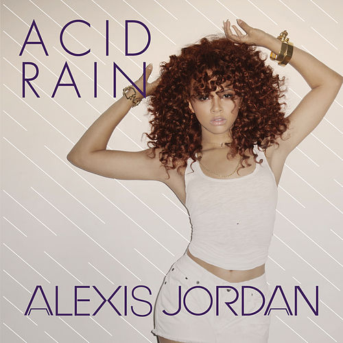 Play & Download Acid Rain by Alexis Jordan | Napster