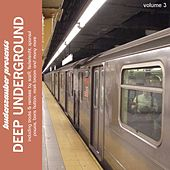 Play & Download Budenzauber Pres. Deep Underground, Vol. 3 by Various Artists | Napster
