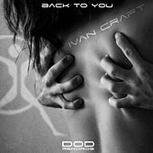 Play & Download Back to You by Ivan Craft | Napster