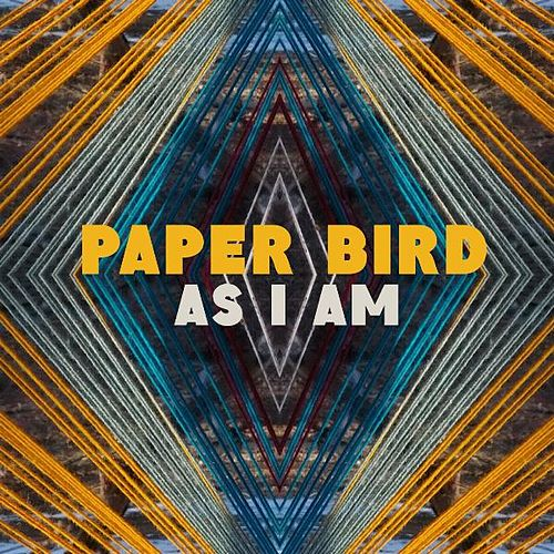 Play & Download As I Am by Paper Bird | Napster