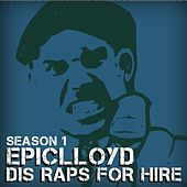 Play & Download Dis Raps for Hire - Season 1 by Epiclloyd | Napster