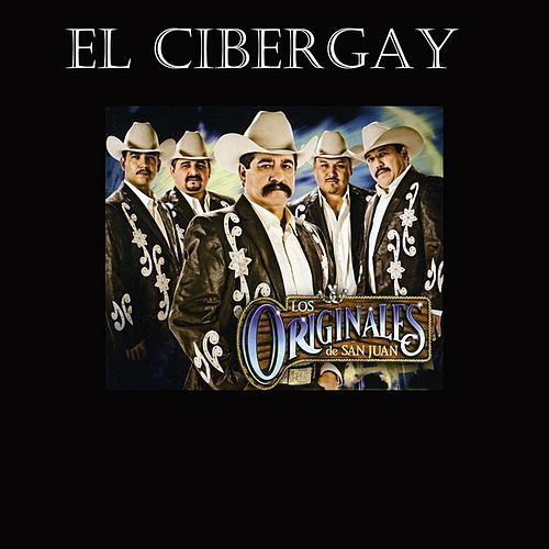 Play & Download El Cibergay - Single by Los Originales De San Juan | Napster