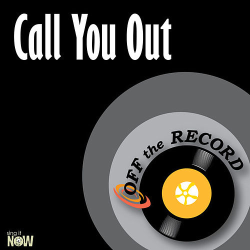 Call You Out - Single by Off the Record