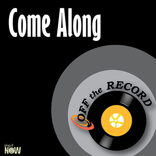 Play & Download Come Along - Single by Off the Record | Napster