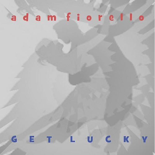 Play & Download Get Lucky by Adam Fiorello | Napster