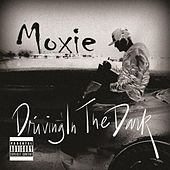 Play & Download Driving in the Dark by Moxie | Napster