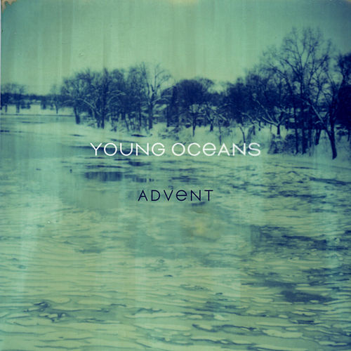 Advent (Deluxe) by Young Oceans