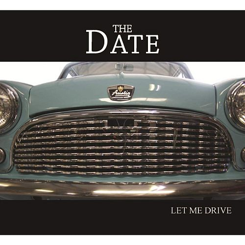 Play & Download Let Me Drive by A Date | Napster
