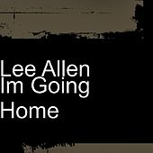 Play & Download Im Going Home by Lee Allen | Napster