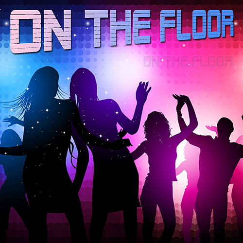 Play & Download On the Floor by On The Floor | Napster