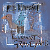 Play & Download Elephant's Graveyard by Ed Harcourt | Napster