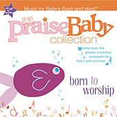 Play & Download Born To Worship by The Praise Baby Collection | Napster