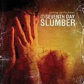 Picking Up The Pieces by Seventh Day Slumber