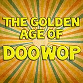 The Golden Age of Doo Wop by Various Artists