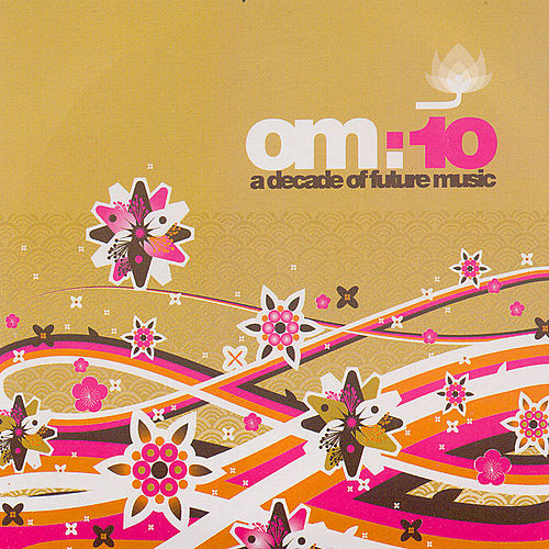 OM:10: A Decade of Future Music by Various Artists