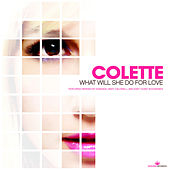 Play & Download What Will She Do For Love? by Colette | Napster