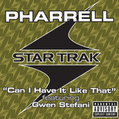 Can I Have It Like That by Pharrell Williams