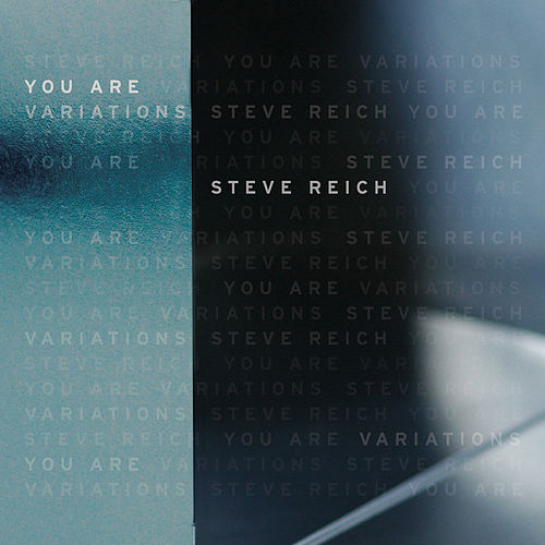 You Are by Steve Reich