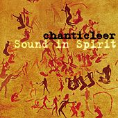Sound in Spirit by Chanticleer ( WCI)