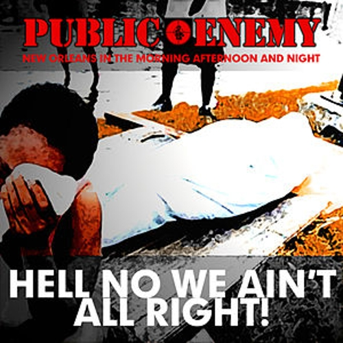 Play & Download HELL NO WE AIN'T ALL RIGHT by Public Enemy | Napster