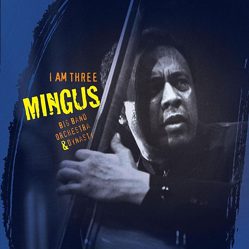 Play & Download I  Am Three by Charles Mingus | Napster