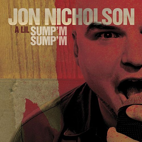 Play & Download A Lil Sump'm Sump'm by Jon Nicholson | Napster