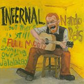 Play & Download Infernal...but There's Still A Full Moon Shining Over Jalalabad by Nando Reis | Napster