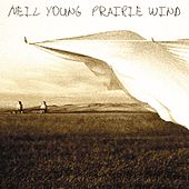 Prairie Wind by Neil Young