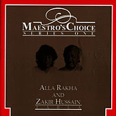 Play & Download Maestro's Choice Series One - Alla Rakha & Zakir Hussain by Zakir Hussain | Napster
