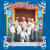 Play & Download Simplemente Amigos by Banda Preciosa De Durango | Napster