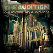 Play & Download Controversy Loves Company by The Audition | Napster