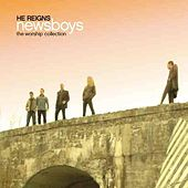 Play & Download He Reigns: Worship Collection by Newsboys | Napster